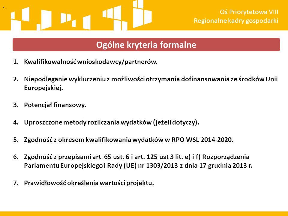 1.Kwalifikowalność wnioskodawcy/partnerów. 2.Niepodleganie wykluczeniu z możliwości otrzymania dofinansowania ze środków Unii Europejskiej. 3.Potencja