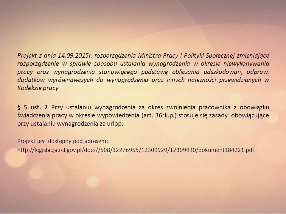 Projekt z dnia 14.09.2015r. rozporządzenia Ministra Pracy i Polityki Społecznej zmieniające rozporządzenie w sprawie sposobu ustalania wynagrodzenia w