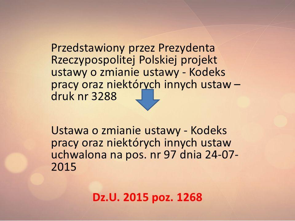 Przedstawiony przez Prezydenta Rzeczypospolitej Polskiej projekt ustawy o zmianie ustawy - Kodeks pracy oraz niektórych innych ustaw – druk nr 3288 Us