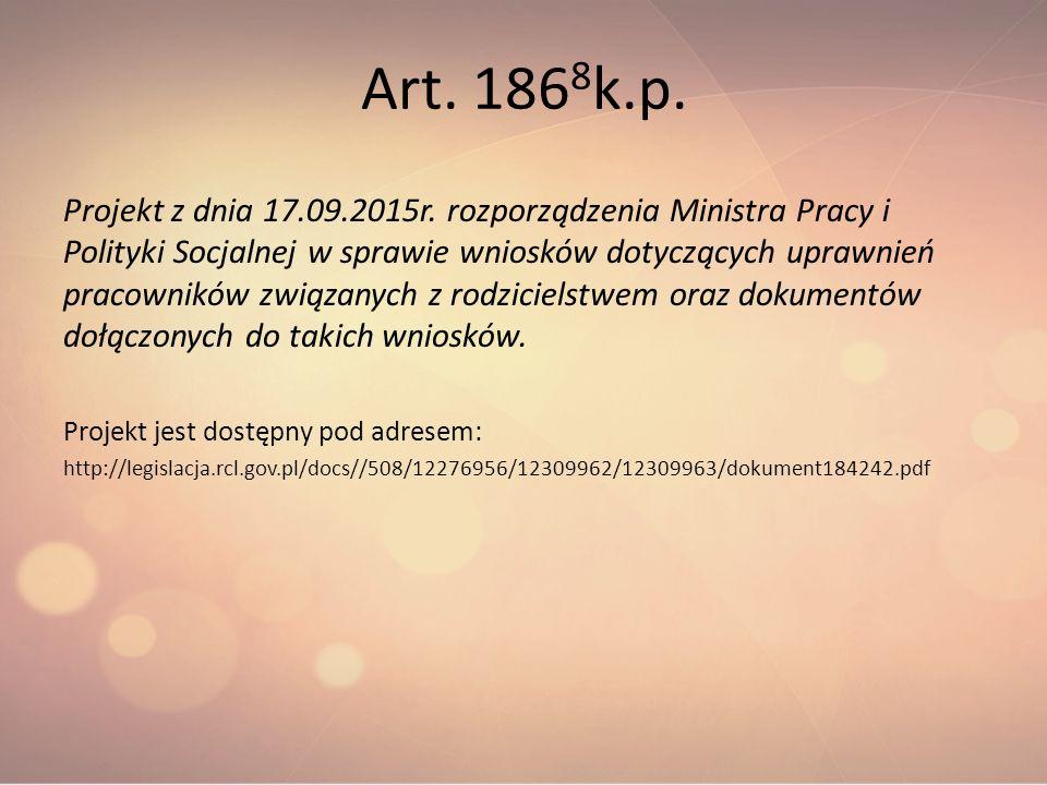 Art. 186 8 k.p. Projekt z dnia 17.09.2015r. rozporządzenia Ministra Pracy i Polityki Socjalnej w sprawie wniosków dotyczących uprawnień pracowników zw