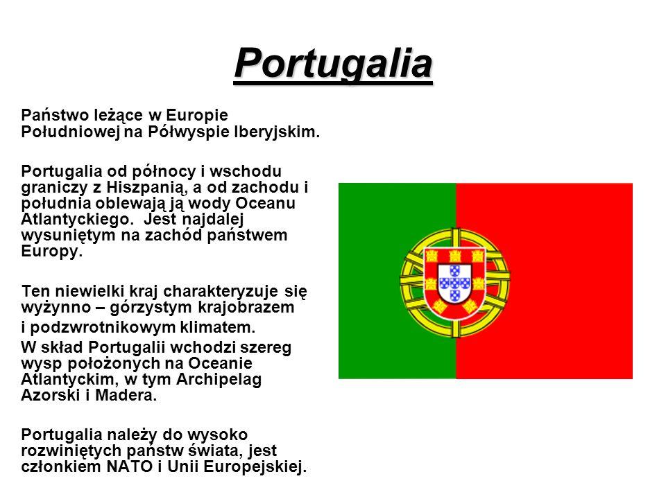 Portugalia Państwo leżące w Europie Południowej na Półwyspie Iberyjskim. Portugalia od północy i wschodu graniczy z Hiszpanią, a od zachodu i południa