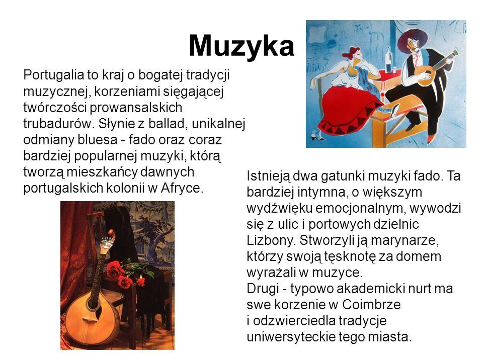 Muzyka Portugalia to kraj o bogatej tradycji muzycznej, korzeniami sięgającej twórczości prowansalskich trubadurów. Słynie z ballad, unikalnej odmiany