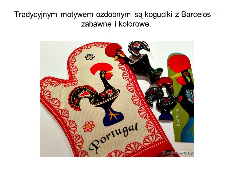 Tradycyjnym motywem ozdobnym są koguciki z Barcelos – zabawne i kolorowe.