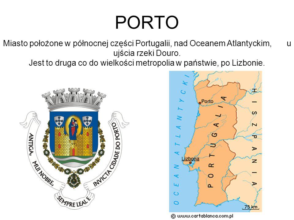 PORTO Miasto położone w północnej części Portugalii, nad Oceanem Atlantyckim, u ujścia rzeki Douro. Jest to druga co do wielkości metropolia w państwi
