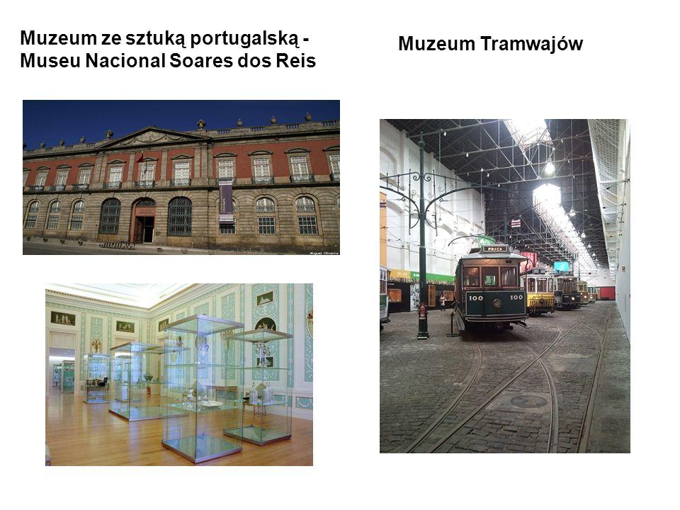 Muzeum Tramwajów Muzeum ze sztuką portugalską - Museu Nacional Soares dos Reis