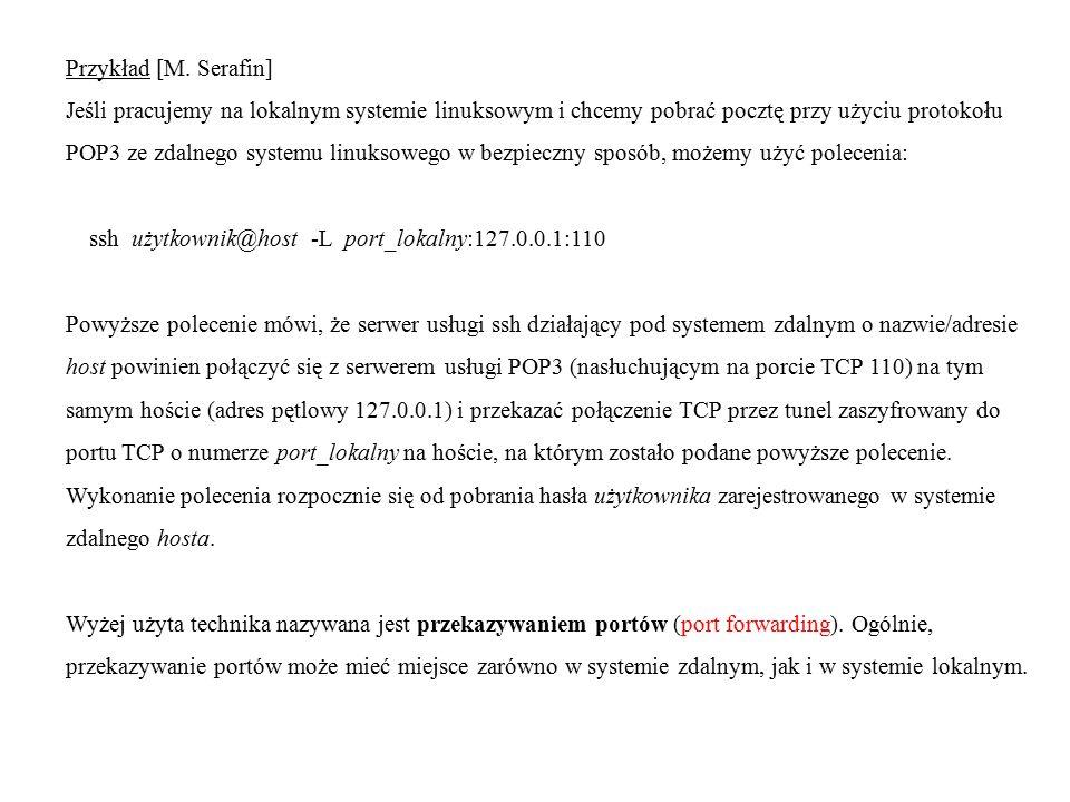 Uwaga W systemach linuksowych użytkownik nie posiadający praw administratora (root) ma możliwość otwierania portów o numerach tylko powyżej 1023 (nie zastrzeżonych dla usług standardowych).