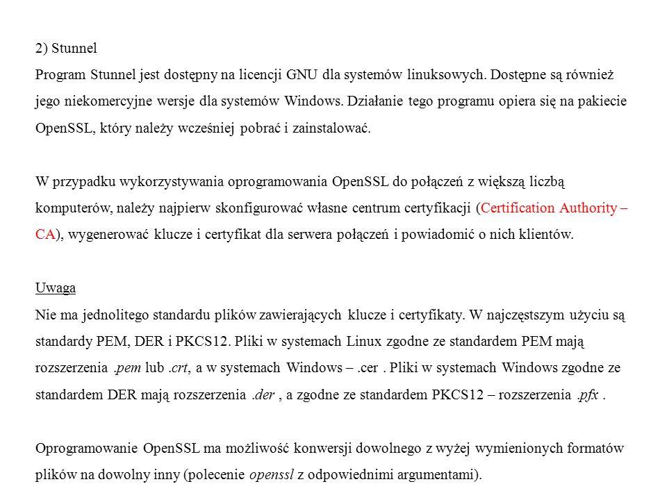 3) OpenVPN Oprogramowanie OpenVPN jest niekomercyjnym oprogramowaniem dostępnym zarówno dla systemów linuksowych, jak i dla wszystkich nowszych wersji systemów Windows (poza Me).