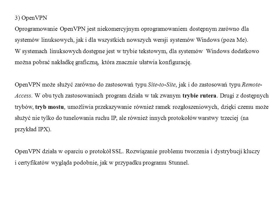 4) OpenSWAN OpenSWAN jest niekomercyjnym programem dla systemów Linux.