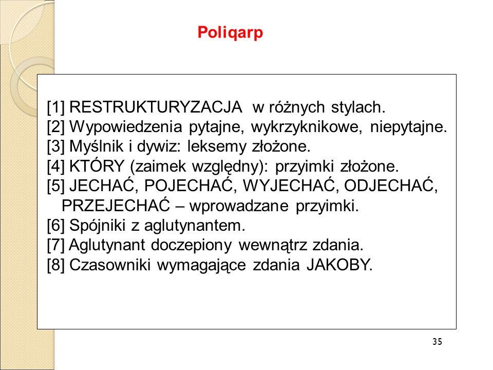 [1] RESTRUKTURYZACJA w różnych stylach. [2] Wypowiedzenia pytajne, wykrzyknikowe, niepytajne. [3] Myślnik i dywiz: leksemy złożone. [4] KTÓRY (zaimek