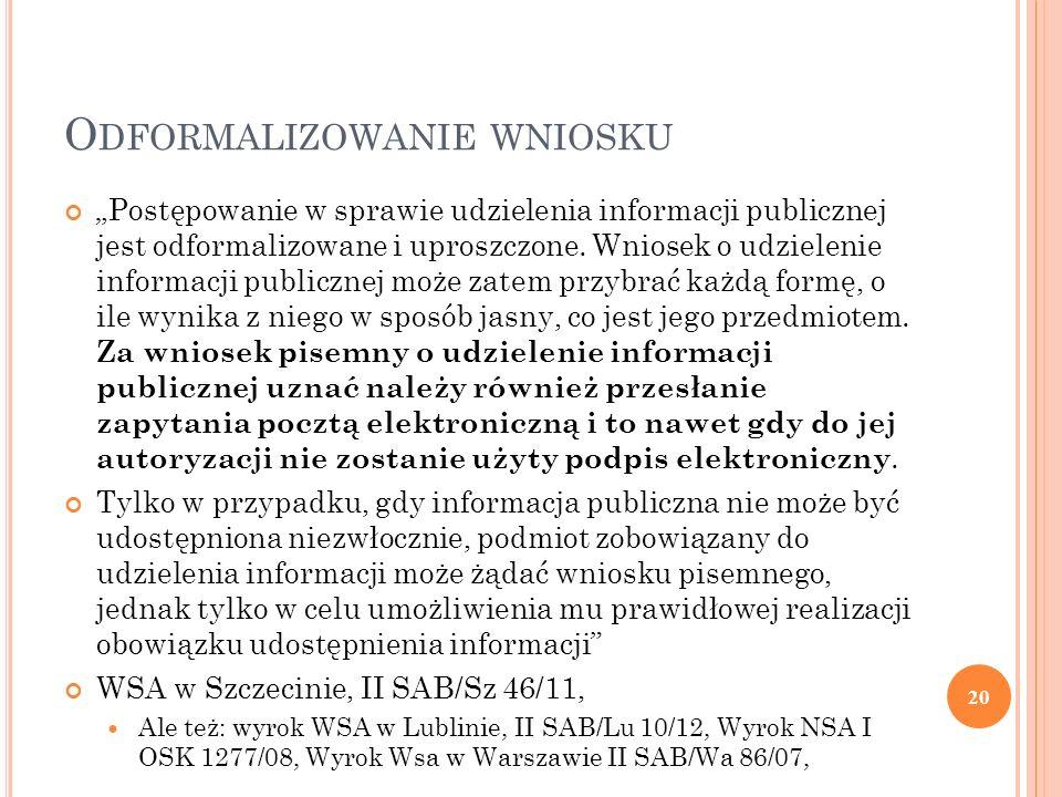 """O DFORMALIZOWANIE WNIOSKU """"Postępowanie w sprawie udzielenia informacji publicznej jest odformalizowane i uproszczone."""