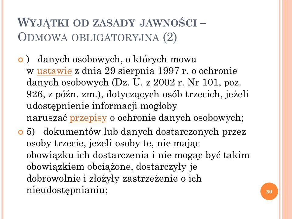 W YJĄTKI OD ZASADY JAWNOŚCI – O DMOWA OBLIGATORYJNA (2) ) danych osobowych, o których mowa w ustawie z dnia 29 sierpnia 1997 r.