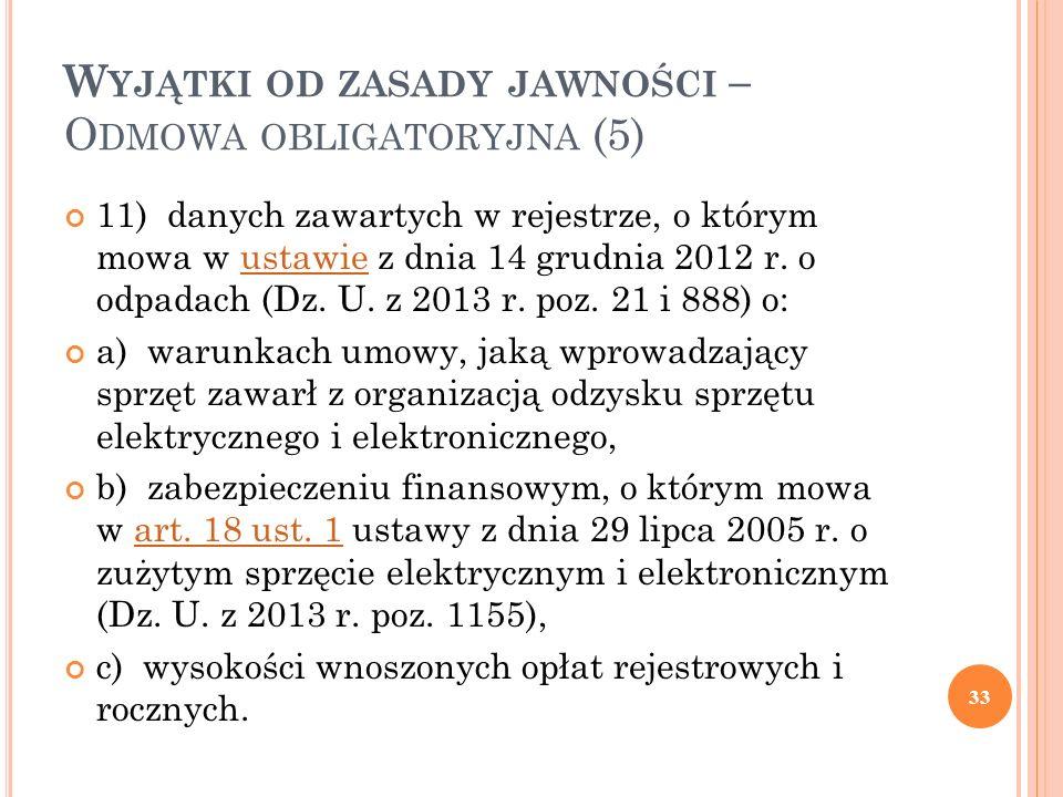 W YJĄTKI OD ZASADY JAWNOŚCI – O DMOWA OBLIGATORYJNA (5) 11) danych zawartych w rejestrze, o którym mowa w ustawie z dnia 14 grudnia 2012 r.