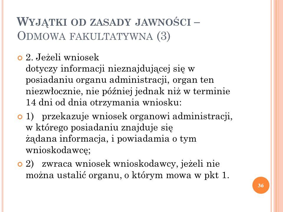 W YJĄTKI OD ZASADY JAWNOŚCI – O DMOWA FAKULTATYWNA (3) 2.