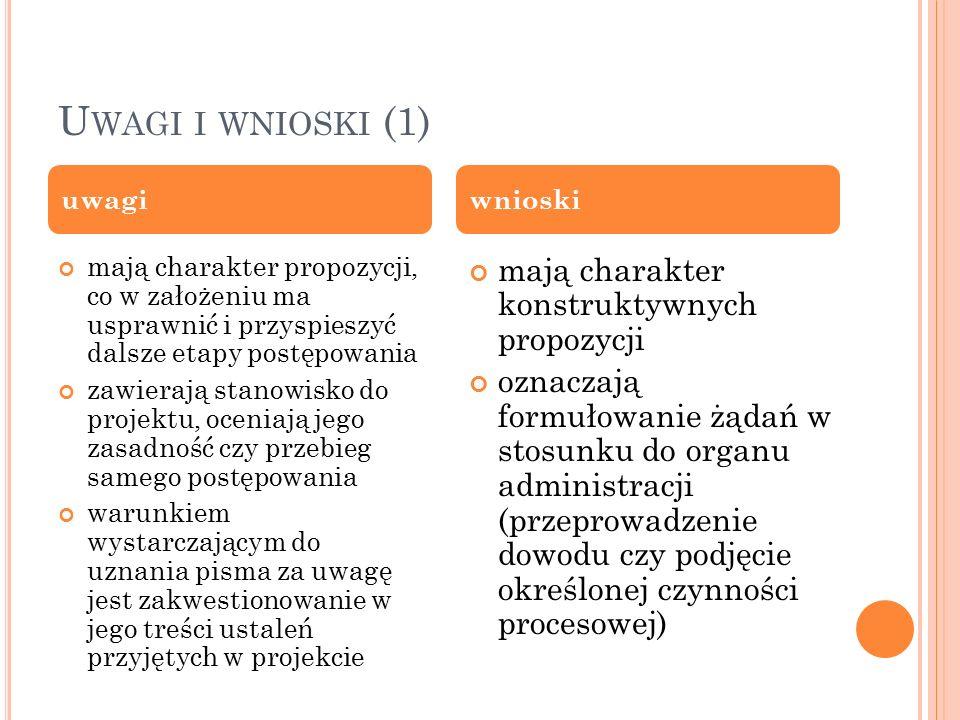 U WAGI I WNIOSKI (1) mają charakter propozycji, co w założeniu ma usprawnić i przyspieszyć dalsze etapy postępowania zawierają stanowisko do projektu,