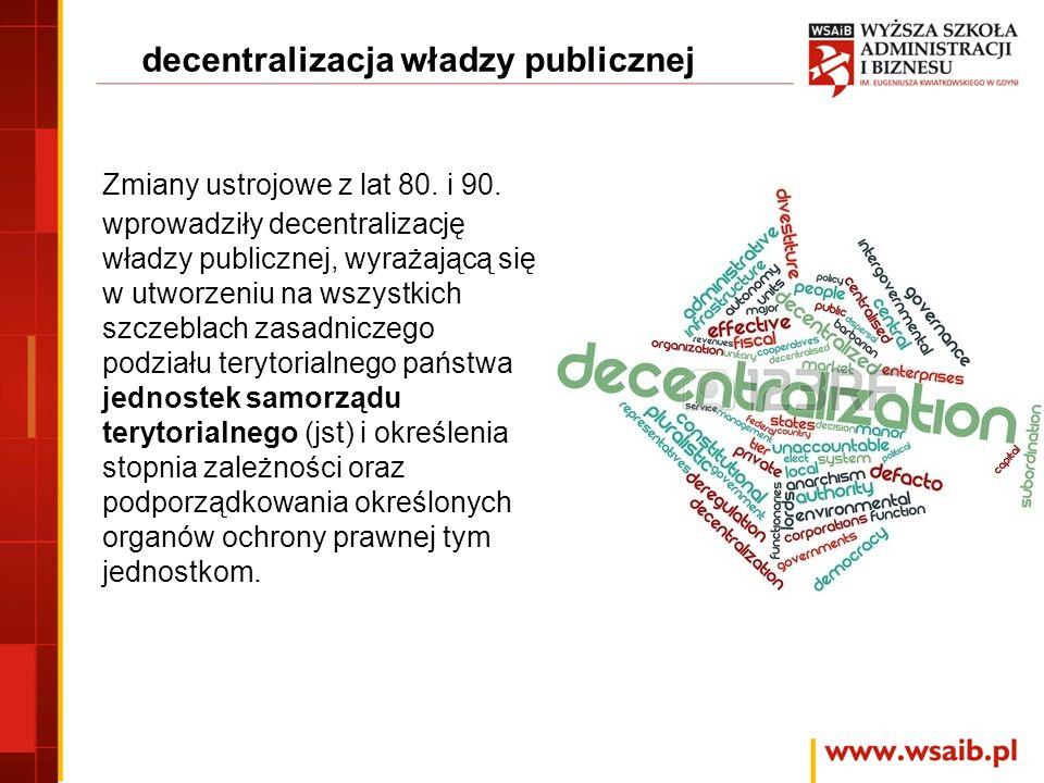 decentralizacja władzy publicznej Zmiany ustrojowe z lat 80.