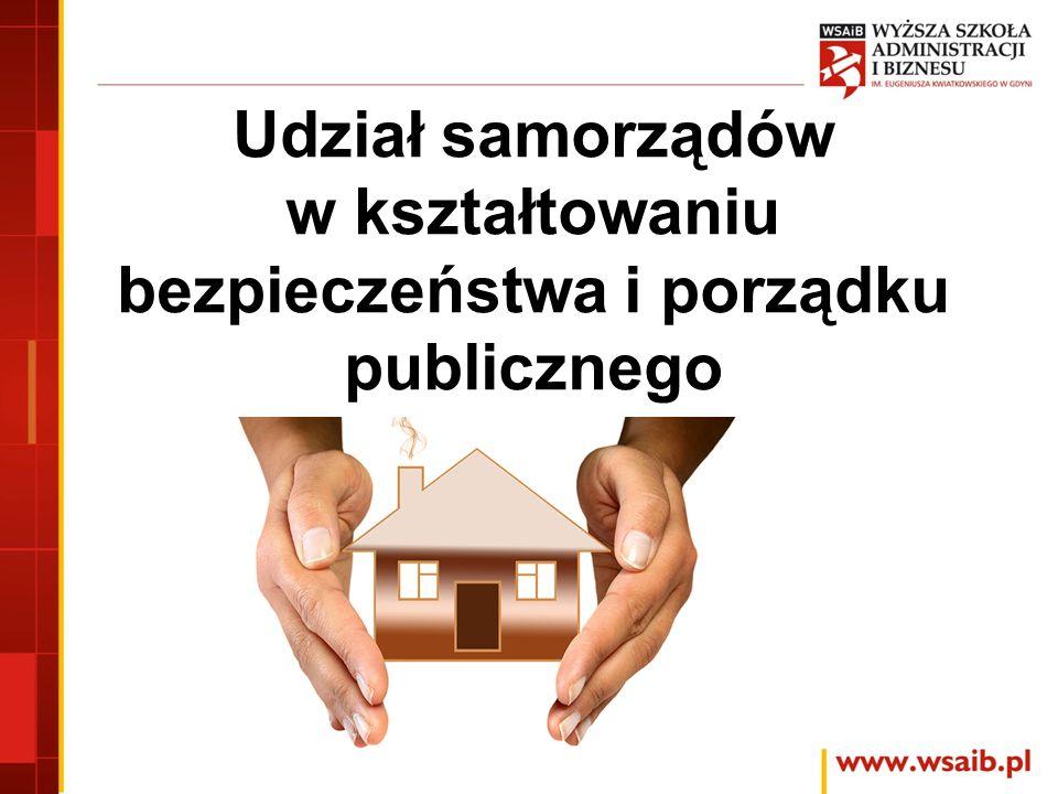 Udział samorządów w kształtowaniu bezpieczeństwa i porządku publicznego