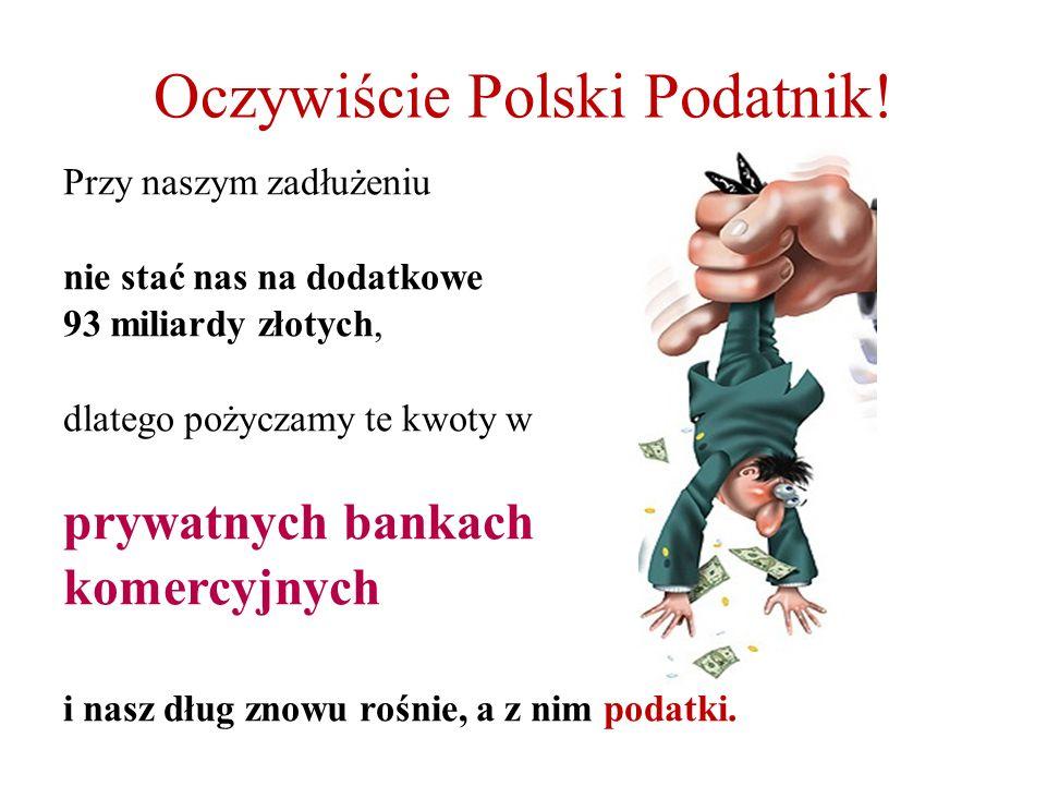 Oczywiście Polski Podatnik.