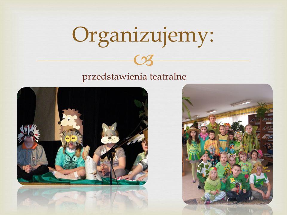  Organizujemy: uroczystości dla środowiska lokalnego: Dzień Matki, Dzień Babci, Dzień Dziadka i wiele innych