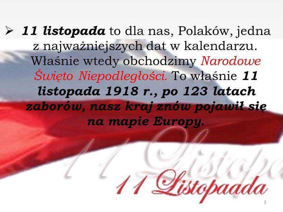 11 listopada to dla nas, Polaków, jedna z najważniejszych dat w kalendarzu. Właśnie wtedy obchodzimy Narodowe Święto Niepodległości. To właśnie 11 l