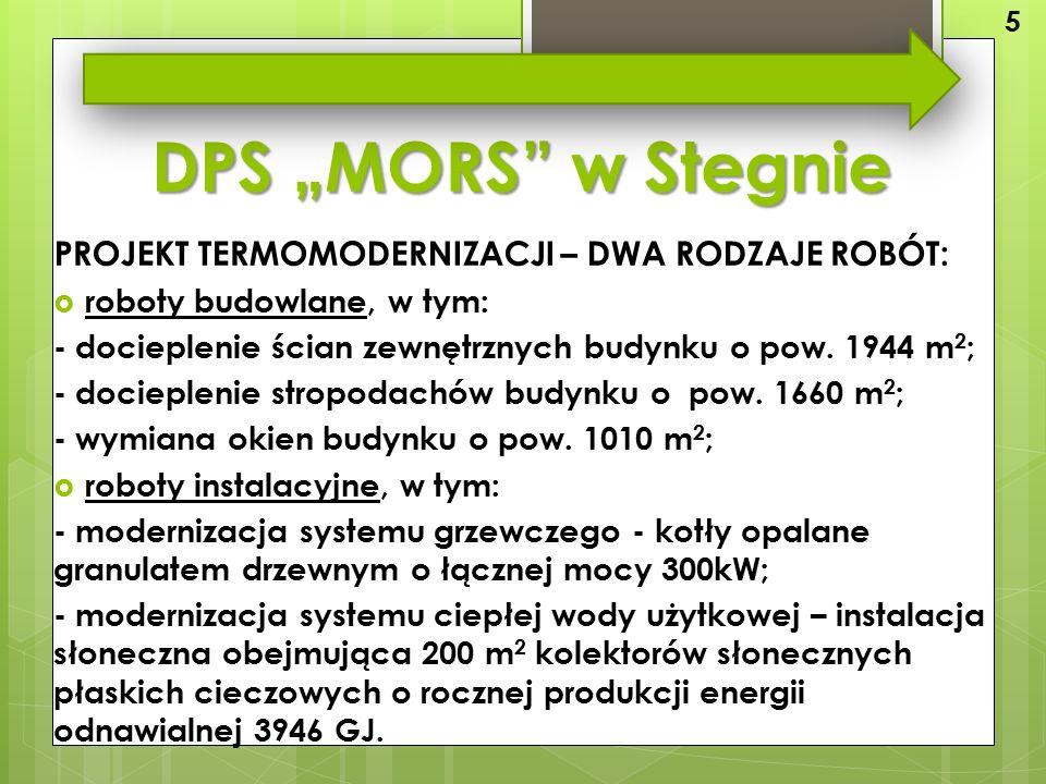 """DPS """"MORS w Stegnie PROJEKT TERMOMODERNIZACJI – DWA RODZAJE ROBÓT:  roboty budowlane, w tym: - docieplenie ścian zewnętrznych budynku o pow."""