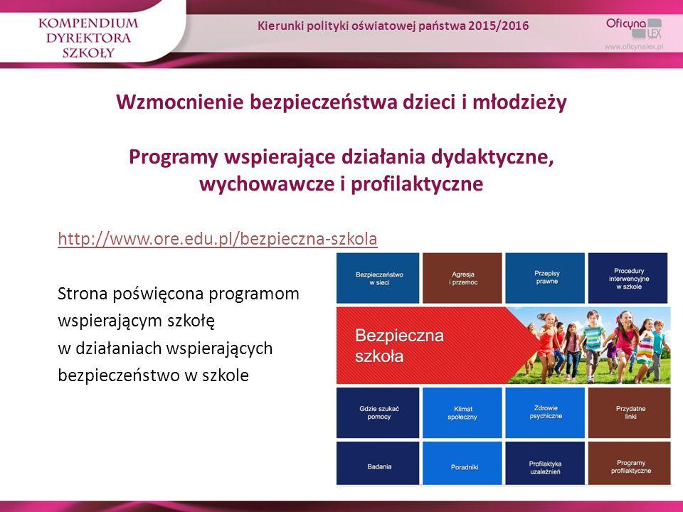 Wzmocnienie bezpieczeństwa dzieci i młodzieży Programy wspierające działania dydaktyczne, wychowawcze i profilaktyczne http://www.ore.edu.pl/bezpieczn