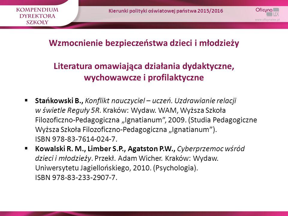 Wzmocnienie bezpieczeństwa dzieci i młodzieży Literatura omawiająca działania dydaktyczne, wychowawcze i profilaktyczne  Stańkowski B., Konflikt nauc