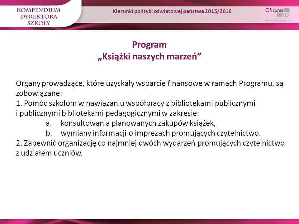 """Program """"Książki naszych marzeń"""" Organy prowadzące, które uzyskały wsparcie finansowe w ramach Programu, są zobowiązane: 1. Pomóc szkołom w nawiązaniu"""