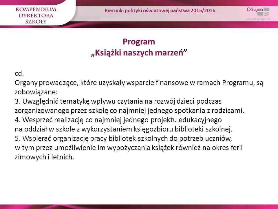 """Program """"Książki naszych marzeń"""" cd. Organy prowadzące, które uzyskały wsparcie finansowe w ramach Programu, są zobowiązane: 3. Uwzględnić tematykę wp"""