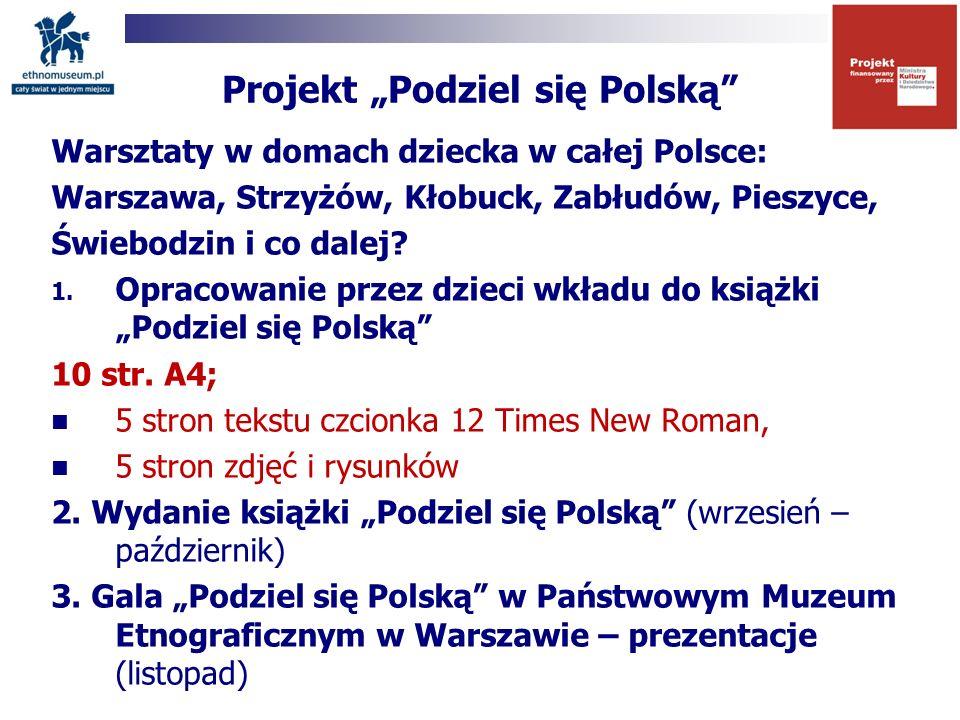 """Projekt """"Podziel się Polską Warsztaty w domach dziecka w całej Polsce: Warszawa, Strzyżów, Kłobuck, Zabłudów, Pieszyce, Świebodzin i co dalej."""