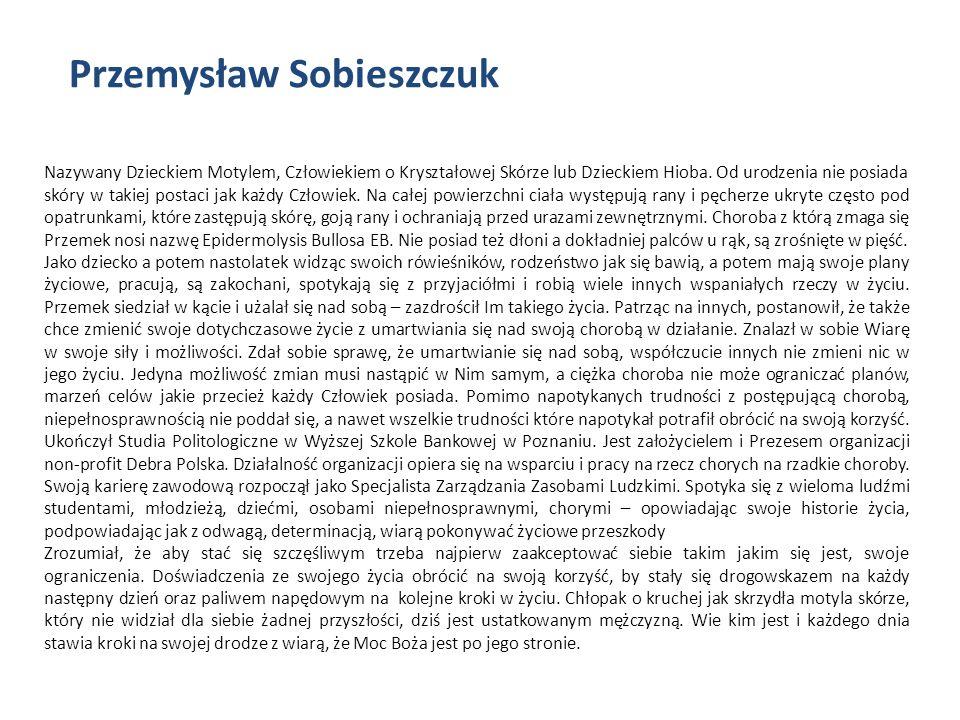 Przemysław Sobieszczuk Nazywany Dzieckiem Motylem, Człowiekiem o Kryształowej Skórze lub Dzieckiem Hioba.