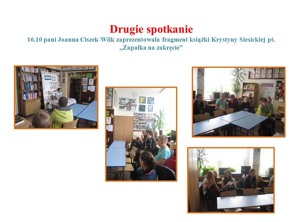 Drugie spotkanie 16.10 pani Joanna Ciszek-Wilk zaprezentowała fragment książki Krystyny Siesickiej pt.