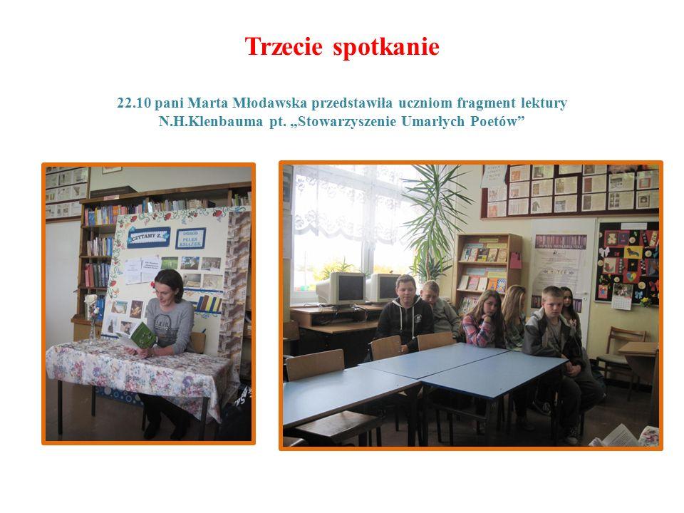 Trzecie spotkanie 22.10 pani Marta Młodawska przedstawiła uczniom fragment lektury N.H.Klenbauma pt.