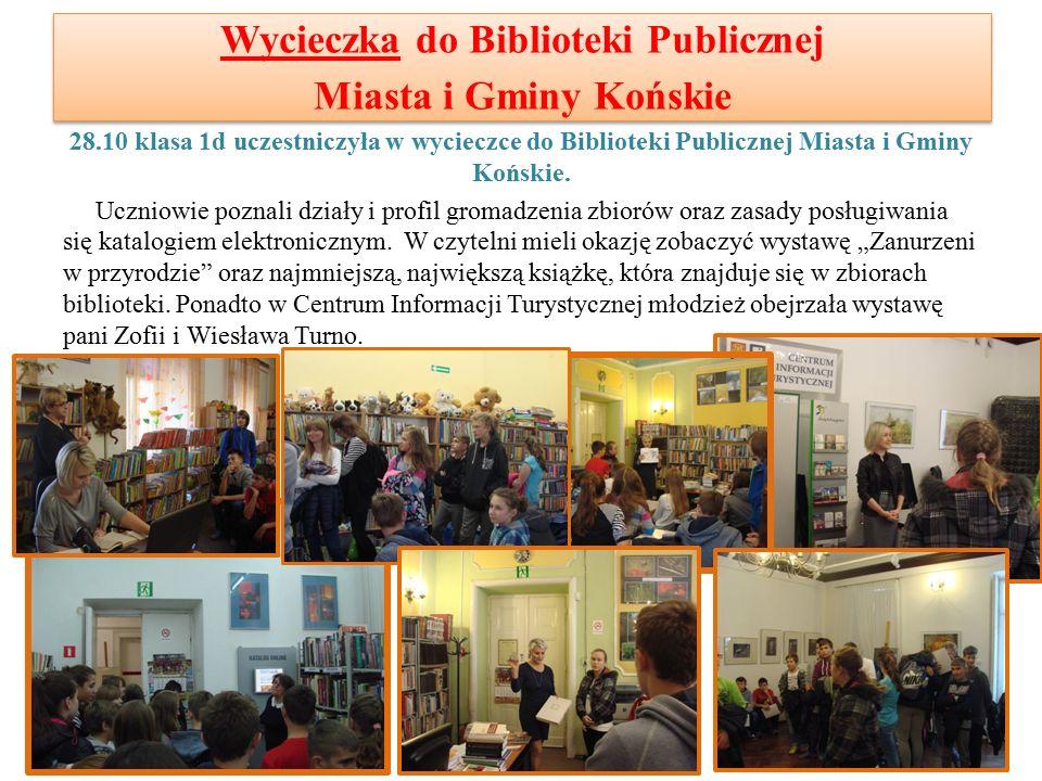 Wycieczka do Biblioteki Publicznej Miasta i Gminy Końskie 28.10 klasa 1d uczestniczyła w wycieczce do Biblioteki Publicznej Miasta i Gminy Końskie.