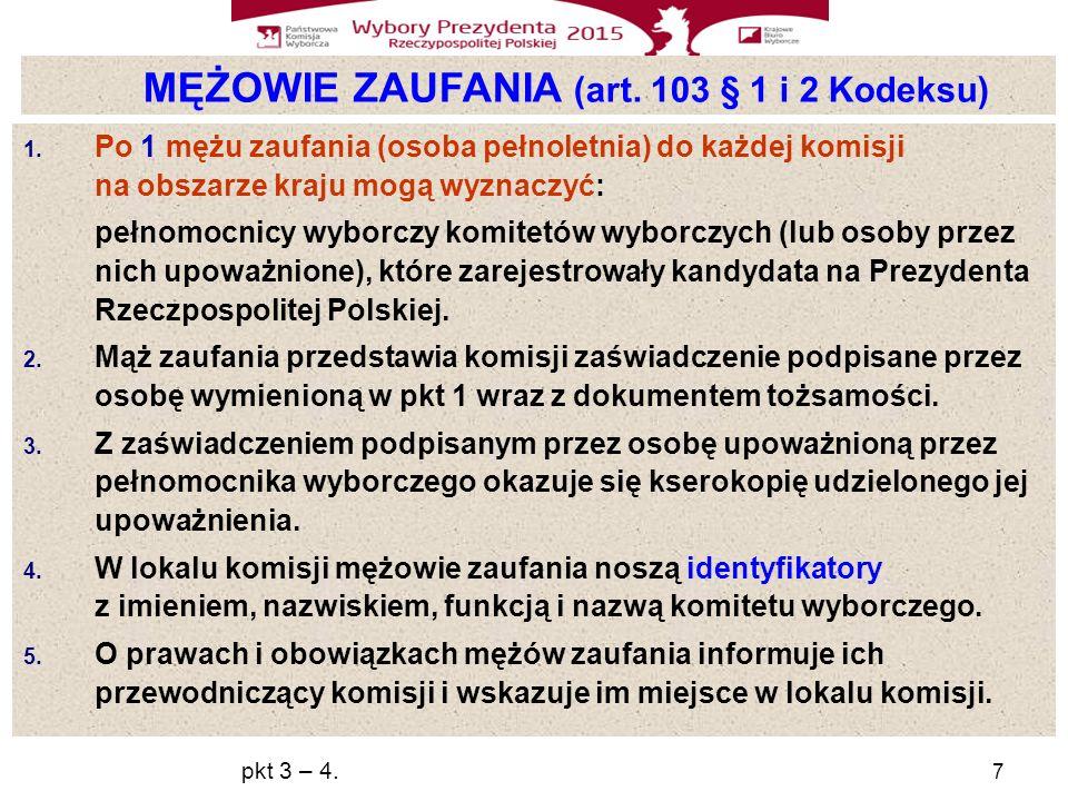 7 MĘŻOWIE ZAUFANIA (art.103 § 1 i 2 Kodeksu) 1.