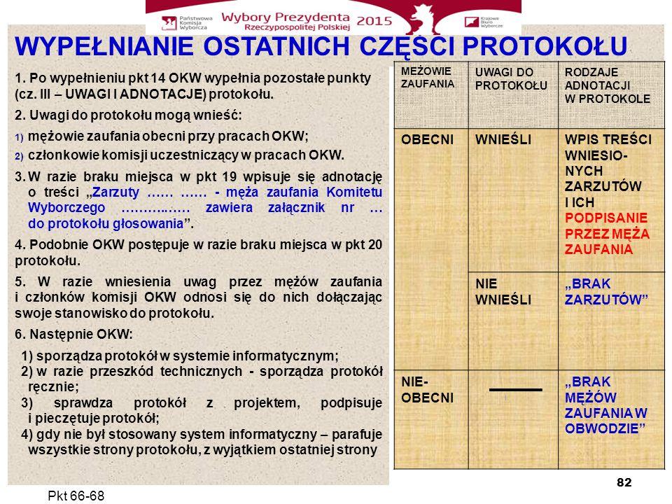 WYPEŁNIANIE OSTATNICH CZĘŚCI PROTOKOŁU 1.Po wypełnieniu pkt 14 OKW wypełnia pozostałe punkty (cz.