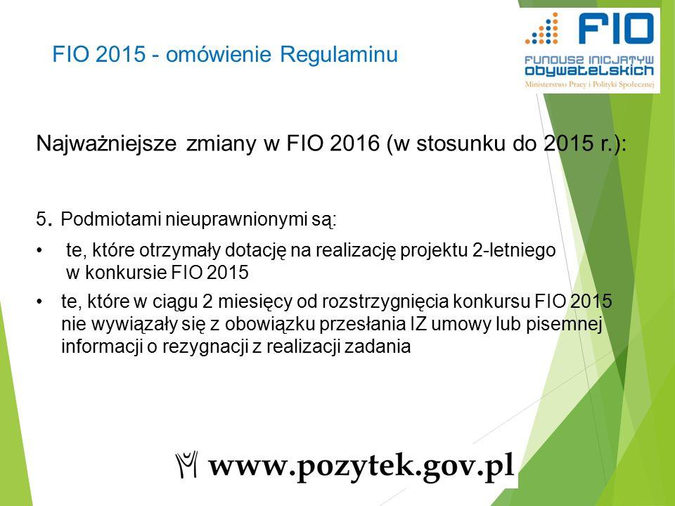 18 Najważniejsze zmiany w FIO 2016 (w stosunku do 2015 r.): 5.
