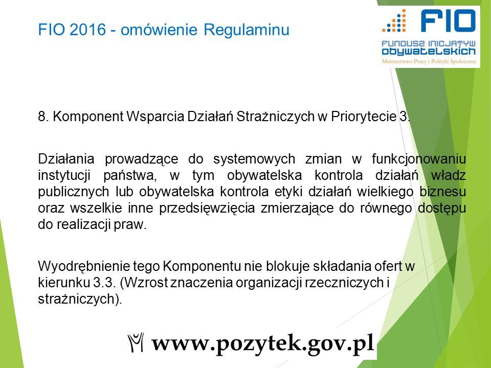 FIO 2016 - omówienie Regulaminu 8. Komponent Wsparcia Działań Strażniczych w Priorytecie 3.
