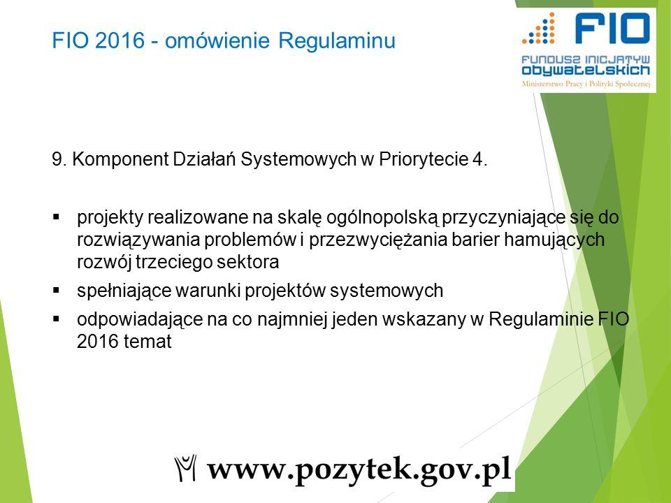 FIO 2016 - omówienie Regulaminu 9. Komponent Działań Systemowych w Priorytecie 4.