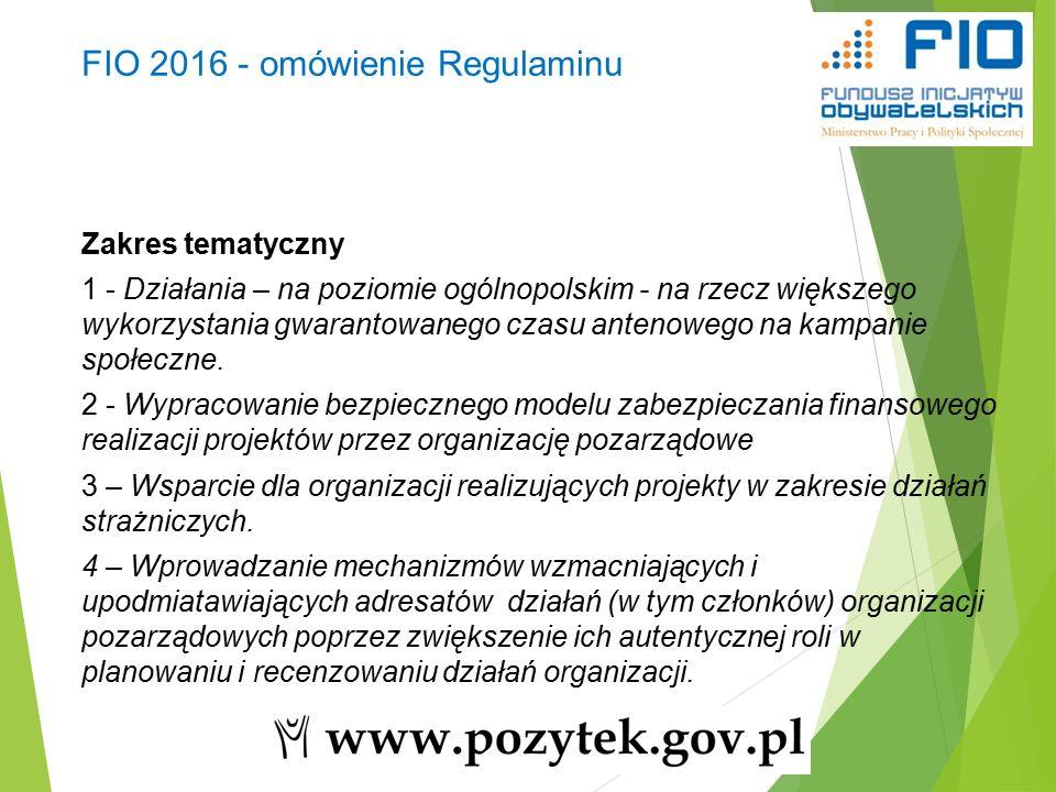 FIO 2016 - omówienie Regulaminu Zakres tematyczny 1 - Działania – na poziomie ogólnopolskim - na rzecz większego wykorzystania gwarantowanego czasu antenowego na kampanie społeczne.