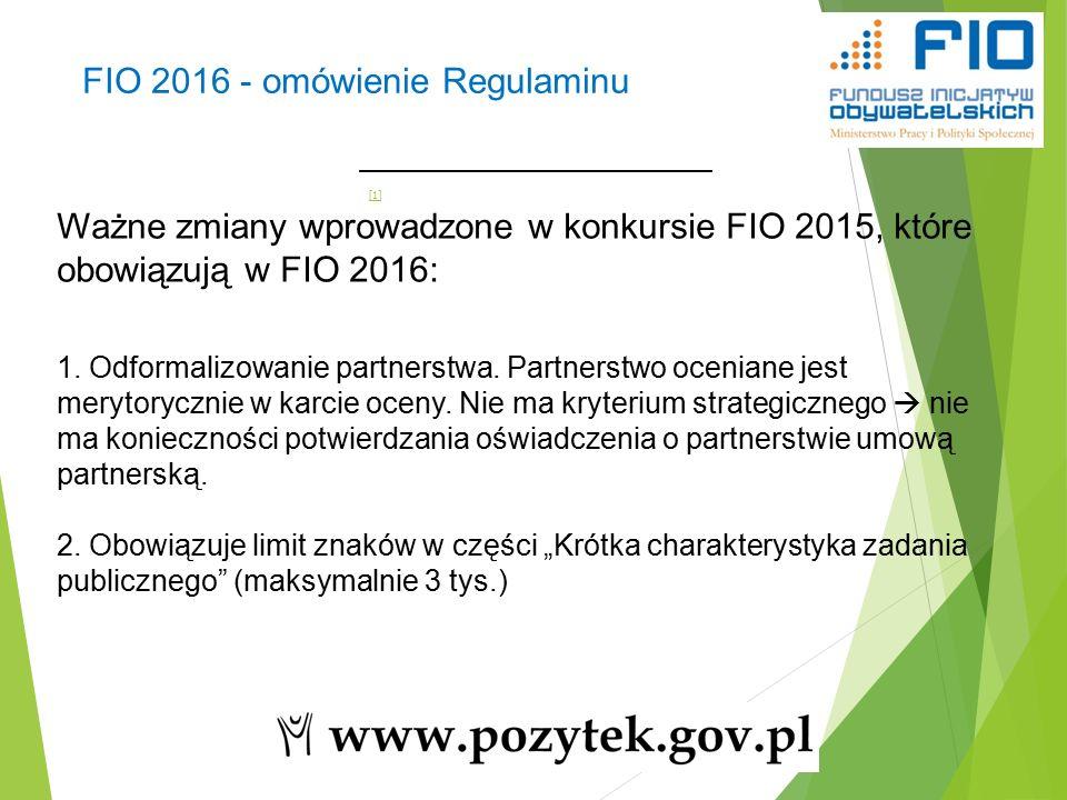 27 Ważne zmiany wprowadzone w konkursie FIO 2015, które obowiązują w FIO 2016: 1.