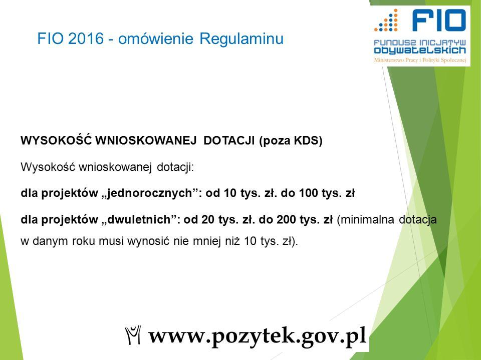 """28 WYSOKOŚĆ WNIOSKOWANEJ DOTACJI (poza KDS) Wysokość wnioskowanej dotacji: dla projektów """"jednorocznych : od 10 tys."""