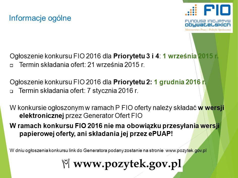 Informacje ogólne 36 Ogłoszenie konkursu FIO 2016 dla Priorytetu 3 i 4: 1 września 2015 r.