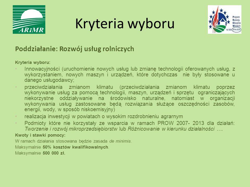 Kryteria wyboru Poddziałanie: Rozwój usług rolniczych Kryteria wyboru: Innowacyjności (uruchomienie nowych usług lub zmianę technologii oferowanych us