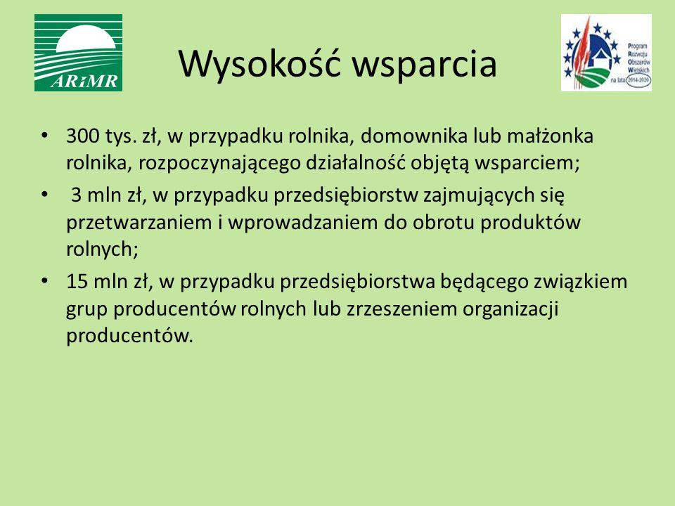 300 tys. zł, w przypadku rolnika, domownika lub małżonka rolnika, rozpoczynającego działalność objętą wsparciem; 3 mln zł, w przypadku przedsiębiorstw