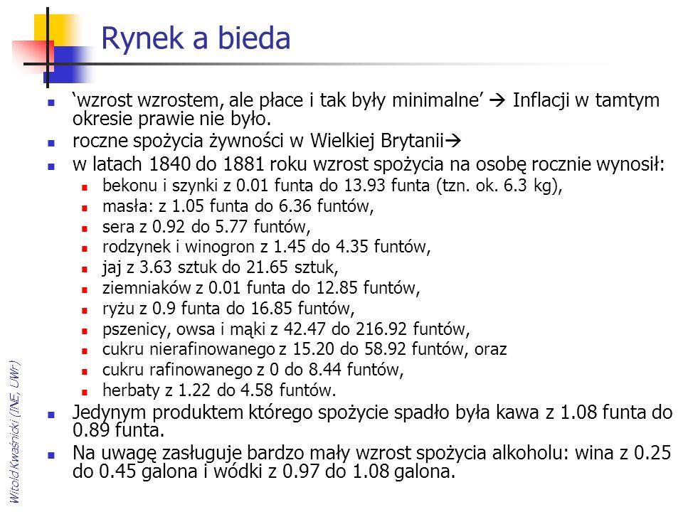 Witold Kwaśnicki (INE, UWr) Rynek a bieda 'wzrost wzrostem, ale płace i tak były minimalne'  Inflacji w tamtym okresie prawie nie było.