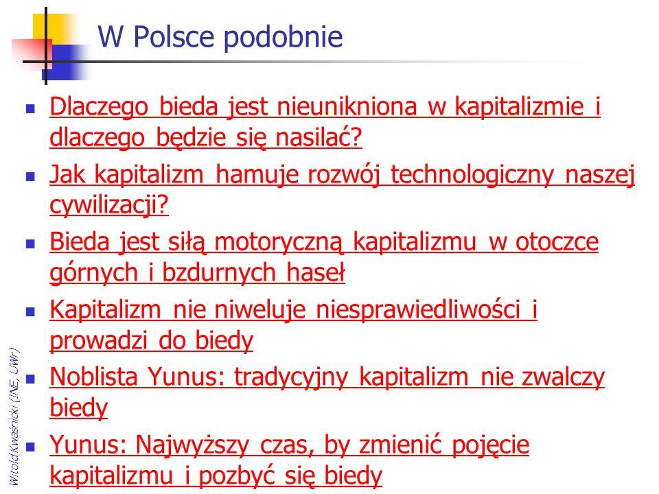 W Polsce podobnie Dlaczego bieda jest nieunikniona w kapitalizmie i dlaczego będzie się nasilać.