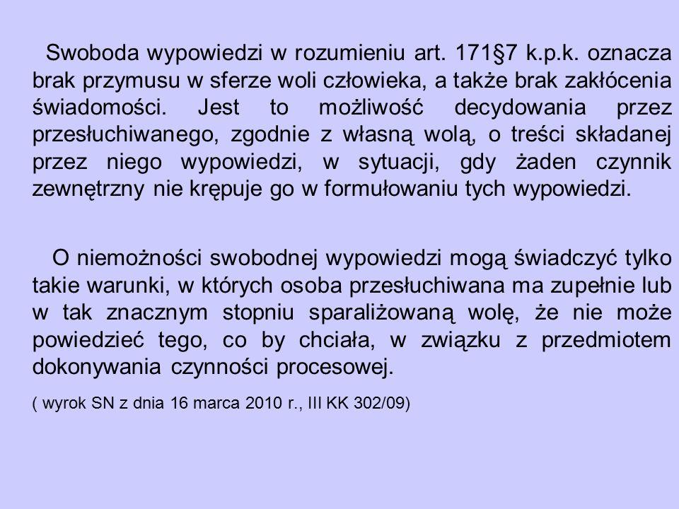 Swoboda wypowiedzi w rozumieniu art.171§7 k.p.k.