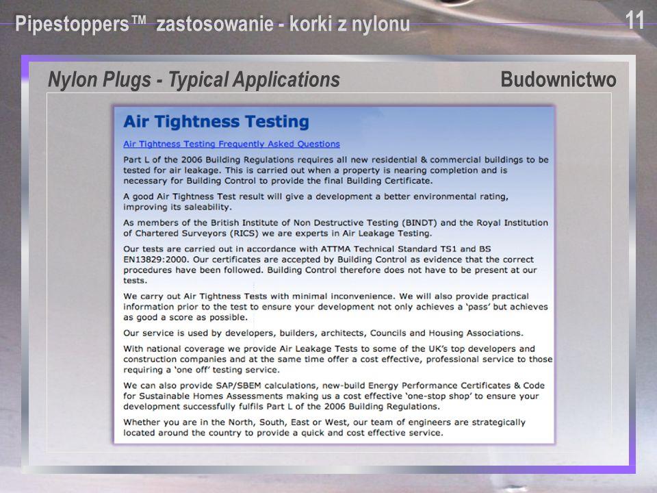 Pipestoppers™ zastosowanie - korki z nylonu 11 Nylon Plugs - Typical Applications Budownictwo