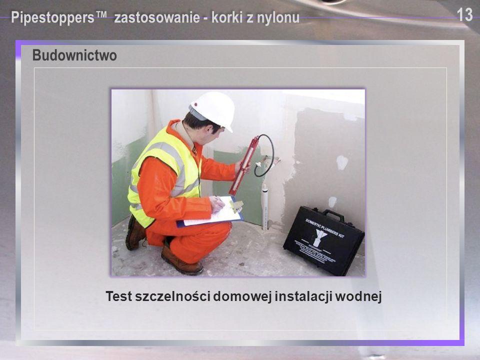 Pipestoppers™ zastosowanie - korki z nylonu Test szczelności domowej instalacji wodnej 13 Budownictwo