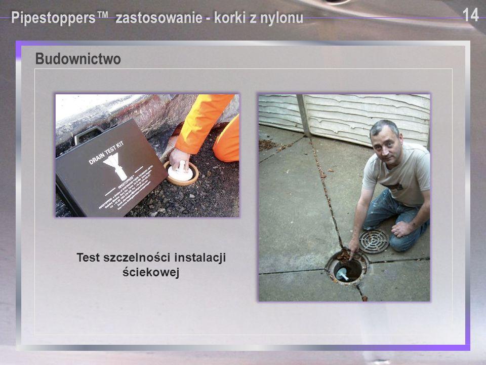 Pipestoppers™ zastosowanie - korki z nylonu Test szczelności instalacji ściekowej 14 Budownictwo